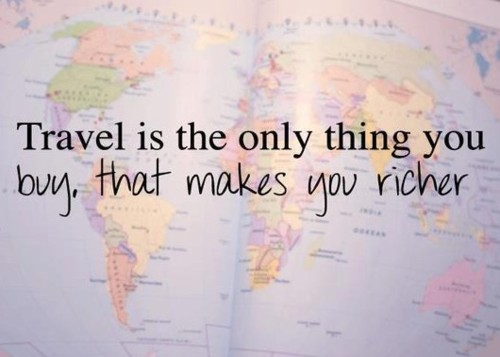 Travel quote, travelling makes you richer